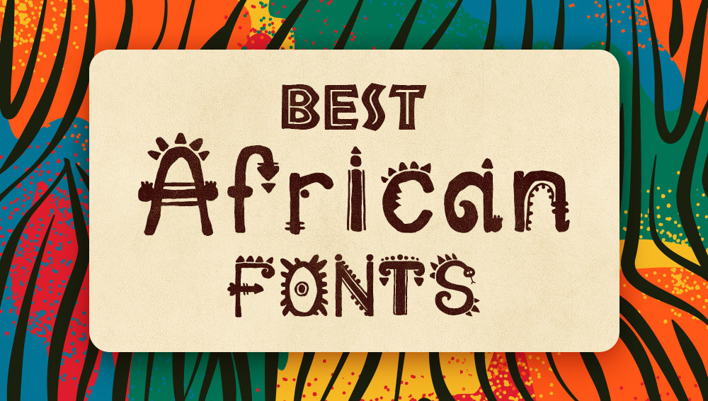 Best Free and Premium African Fonts