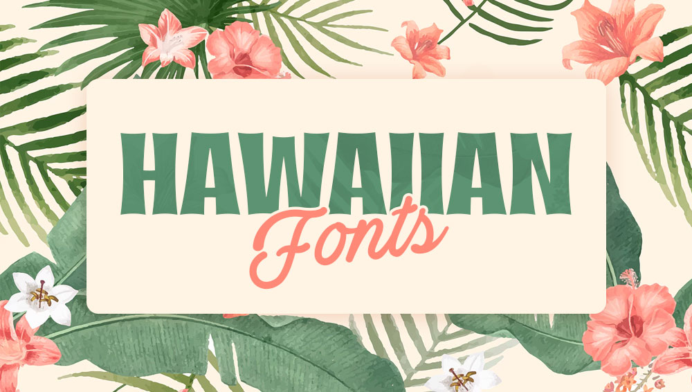 Best Free and Premium Hawaiian Fonts