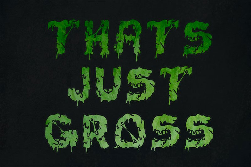 that's just gross slime font