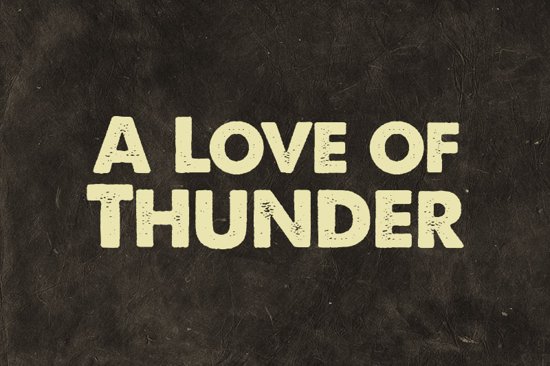 a love of thunder distressed font
