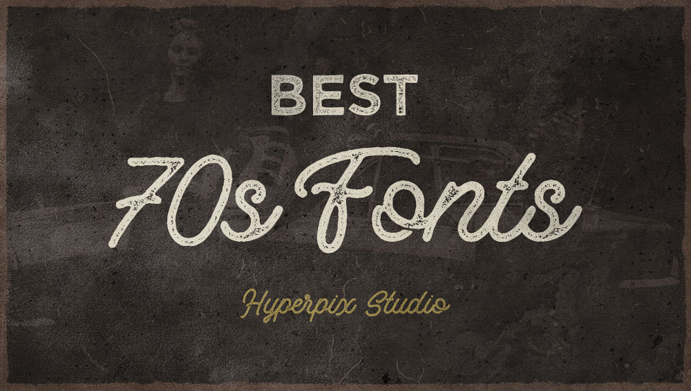 50+ Best Free and Premium 70's Fonts 2019 | Hyperpix