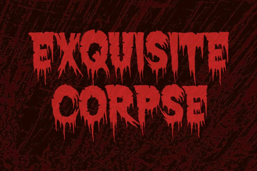exquisite corpse dripping font